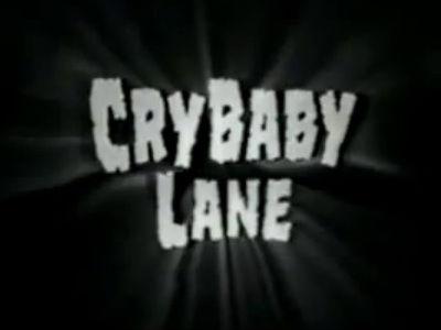 Cry Baby Lane