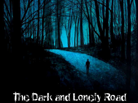 Dark and Lonely Road