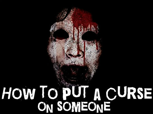 How to Put a Curse on Someone