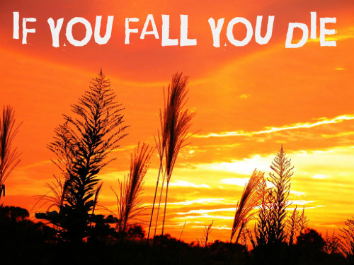 If You Fall You Die