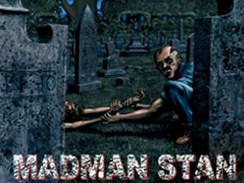 Madman Stan