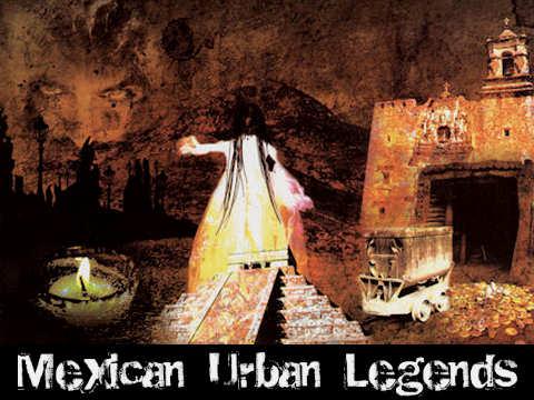 Mexican Urban Legends