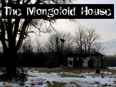 Mongoloid House
