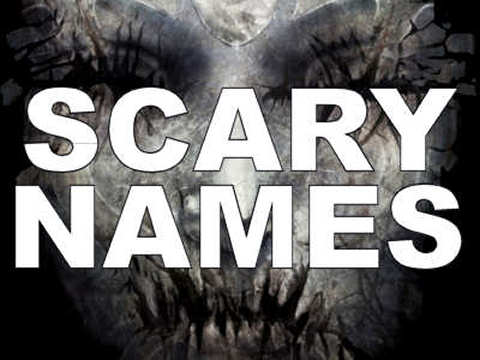 Scary Names