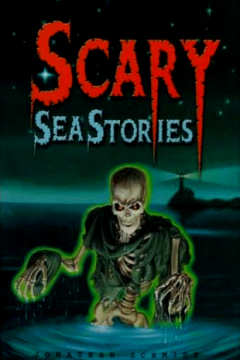 Scary Sea Stories
