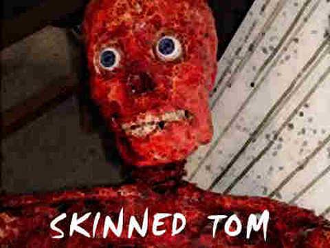Skinned Tom