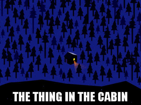 The Thing in the Cabin